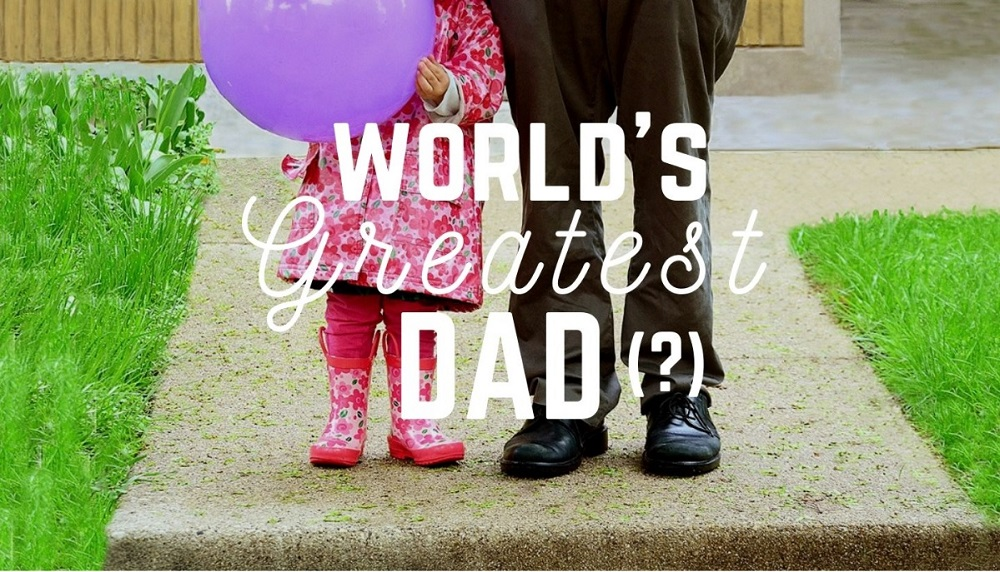 World's Greatest Dad(?)